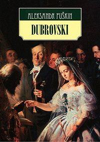 Aleksandr Puŝkin -Dubrovski