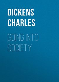 Charles Dickens -Going into Society