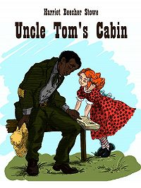 Harriet Beecher Stowe -Uncle Tom's Cabin
