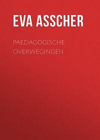 Eva Asscher -Paedagogische Overwegingen