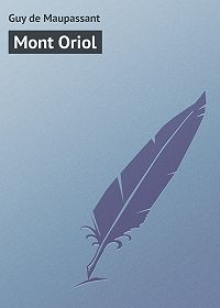 Guy Maupassant -Mont Oriol