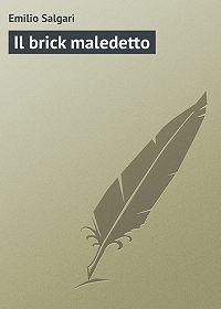 Emilio Salgari - Il brick maledetto