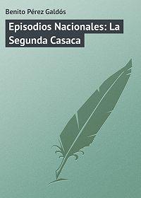 Benito Pérez - Episodios Nacionales: La Segunda Casaca