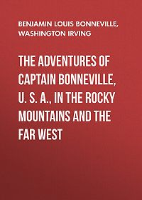 Washington Irving -The Adventures of Captain Bonneville, U. S. A., in the Rocky Mountains and the Far West
