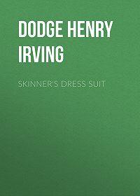 Henry Dodge -Skinner's Dress Suit