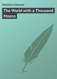 Edmond Hamilton -The World with a Thousand Moons