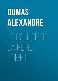 Alexandre Dumas -Le Collier de la Reine, Tome II
