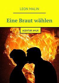 Leon Malin -Eine Braut wählen. AgenturAmur