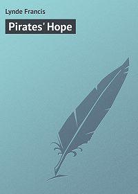 Francis Lynde -Pirates' Hope