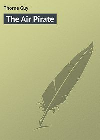 Guy Thorne -The Air Pirate