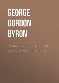 George Gordon Byron -Œuvres complètes de lord Byron, Tome 10