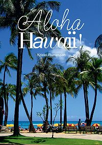 Kristel Rumessen -Aloha Hawaii!