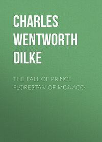 Charles Dilke -The Fall of Prince Florestan of Monaco