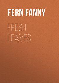 Fanny Fern -Fresh Leaves