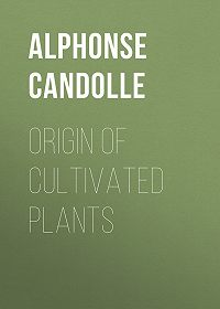Alphonse Candolle -Origin of Cultivated Plants