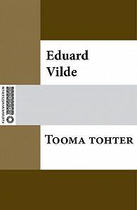 Eduard Vilde -Tooma tohter