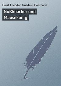 Ernst Theodor -Nußknacker und Mäusekönig