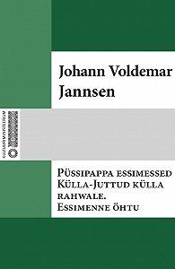Johann Jannsen -Püssipappa essimessed Külla-Juttud külla rahwale. Essimenne öhtu