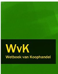 Nederland -Wetboek van Koophandel – WvK