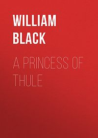 William Black -A Princess of Thule