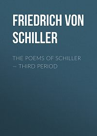 Friedrich Schiller -The Poems of Schiller – Third period