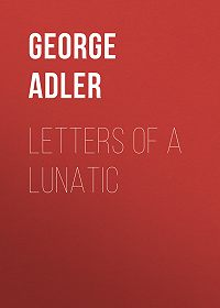 George Adler -Letters of a Lunatic