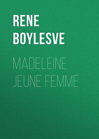 René Boylesve -Madeleine jeune femme