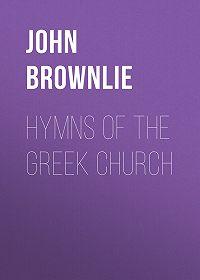 John Brownlie -Hymns of the Greek Church