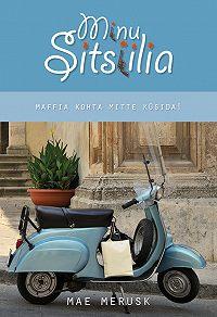 Mae Merusk -Minu Sitsiilia