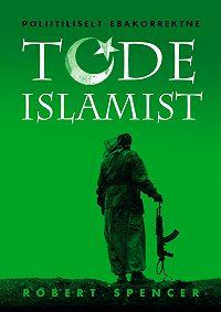 Robert Spencer -Poliitiliselt ebakorrektne tõde islamist