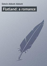 Edwin Abbott -Flatland: a romance