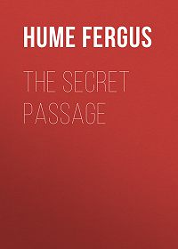 Fergus Hume -The Secret Passage