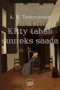 Anton Tammsaare -Kitty tahab suureks saada