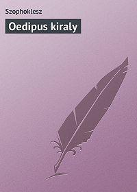 Szophoklesz  -Oedipus kiraly