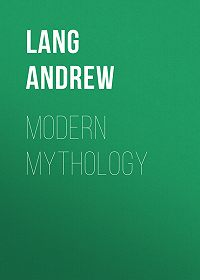 Andrew Lang -Modern Mythology