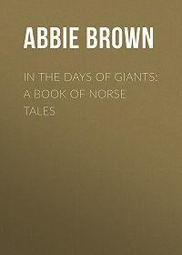 Abbie Brown -In The Days of Giants: A Book of Norse Tales