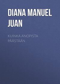 Manuel Diana -Kuinka anopista päästään