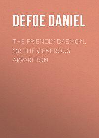 Daniel Defoe -The Friendly Daemon, or the Generous Apparition
