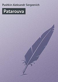 Aleksandr Pushkin -Patarouva