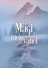 Charles Martin -Mägi meie vahel