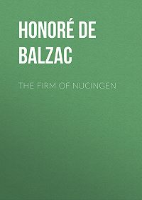 Honoré de -The Firm of Nucingen