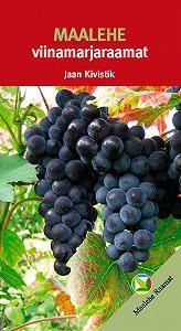 Jaan Kivistik -Maalehe Viinamarjaraamat