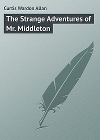 Wardon Curtis -The Strange Adventures of Mr. Middleton