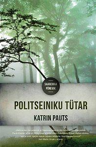 Katrin Pauts -Politseiniku tütar