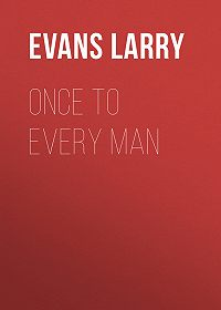 Larry Evans -Once to Every Man