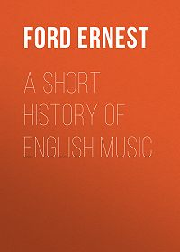 Ernest Ford -A Short History of English Music