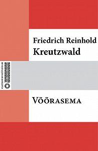 Friedrich Reinhold Kreutzwald - Võõrasema