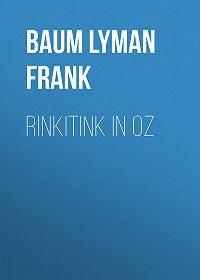 Lyman Baum -Rinkitink in Oz