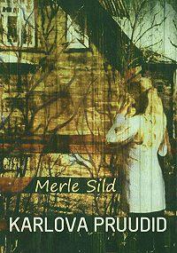 Merle Sild -Karlova pruudid