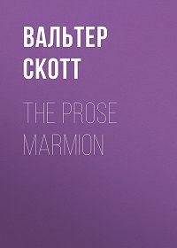 Вальтер Скотт -The Prose Marmion